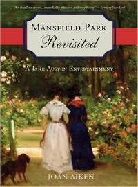 Cover of Mansfield Park Revisited, by Joan Aiken (2008)