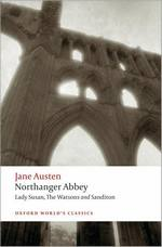 Northanger Abbey, Lady Susan, The Watsons and Sandition ( Oxford World's Classics) 2008