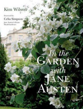 In the Garden with Jane Austen by Kim Wilson 2nd ed 2011