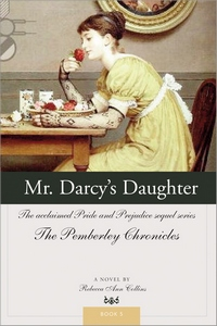 Mr. Darcy's Daughter, by Rebecca Ann Collins (2008)