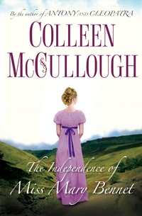 The Independence of Miss Mary Bennet, by Colleen McCullough (2008)