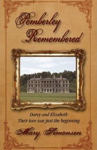 Pemberley Remembered, by Mary Lydon Simonsen (2007)
