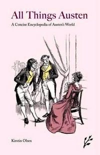 A Concise Encyclopeida of Austen's World, by Kirstin Olsen (2008)