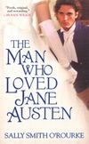 the man who loved jane austen  by sally smith orourke  2009