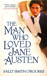 Cover of The Man Who Loved Jane Austen, by Sally Smith O'Rourke (2008)