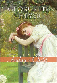 Friday's Child, by Georgette Heyer (2008)