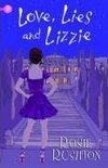 Love, Lies and Lizzie, by Rosie Rushton (2009)