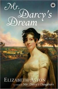 Mr. Darcy's Dream: A Novel, by Elizabeth Ashton (2009)