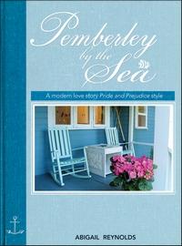 Pemberley by the Sea, by Abigail Reynolds (2008)