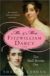 Mr. & Mrs. Fitzwilliam Darcy: Two Shall Become One, by Sharon Lathan (2009)