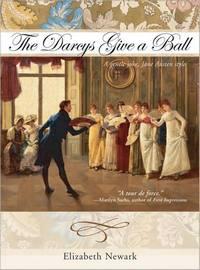 The Darcys Give a Ball: A Gentle Joke Jane Austen Style, by Elizabeth Newark (2008)