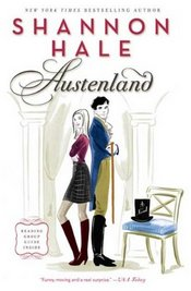Austenland: A Novel, by Shannon Hale (2008)