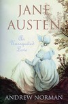 Jane Austen: An Unrequited Love, by Dr. Andrew Norman (2009)