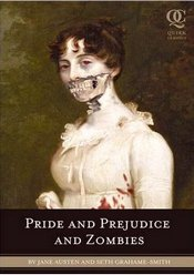 Pride and Prejudice and Zombies, by Jane Austen & Seth Grahame-Smith (2009)