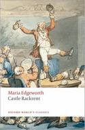 Castle Rackrent (Oxford World's Classics), by Maria Edgeworth (2009)