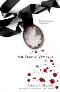 Mr. Darcy, Vampyre, by Amanda Grange (2009)