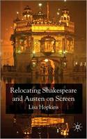 Relocating Shakespeare and Austen on Screen, by Lisa Hopkins (2009)