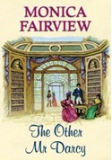 The Other Mr. Darcy, by Monica Fairview (2009) UK edition