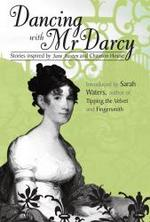 Dancing with Mr Darcy: Short Stories Inspired by Jane Austen (2009)