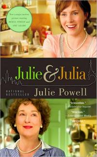 Julie & Julia: My Year of Cooking Dangerously by Julie Powell (2009)