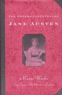 The Oxford Illustrated Jane Austen: Volume VI: Minor Works ()xford  Univeristy Press, 1988)