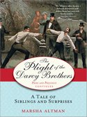 The Plight of the Darcys Brothers, by Marsha Altman (2009)