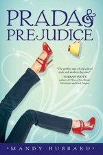 Prada and Prejudice, by Mandy Hubbard (2009)
