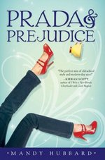 Prada and Prejudice, by Mandy Hubbard (2009)