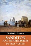 Sandition and Other Stories, by Jane Austen (Girlebooks)