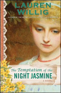 The Temptation of the Night Jasmine, by Lauren Willig (2009)