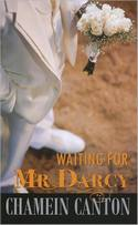 Waiting for Mr. Darcy, by Chamein Canton (2009)