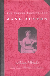Oxford Illustrated Jane Austen: Minor Works (1988)