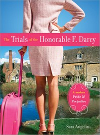 The Trials of the Honorable F. Darcy, by Sara Angelini (2009)