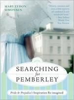 Searching for Pemberley, by Mary Lydon Simonsen (2009)