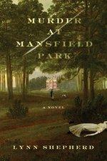Murder at Mansfield Park, by Lynn Shepherd (2010)