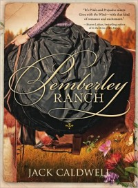 Pemberley Ranch, by Jack Caldwell (2010)