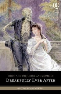 Pride and Prejudice and Zombies: Dreadfully Ever After, by Steve Hockensmith (2011) 200 x 307