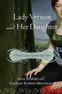 Lady Vernon and her Daughter, by Jane Rubino and Caitlen Rubino Bradway (2010)