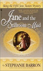 Jane and the Stillroom Maid, by Stephanie Barron (2000)