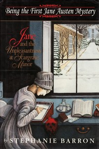 Jane and the Unpleasantness at Scargrave Manor, by Stephanie Barron (1996)