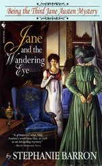 Jane and the Wandering Eye, by Stephanie Barron (1998)