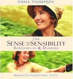 The Sense and Sensibility Screenplay & Diaries, by Emma Thompson & Lindsay Doran (2007)