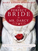 The Perfect Bride for Mr Darcy, by Mary Lydon Simonsen (2011)