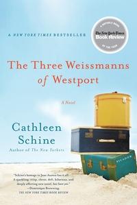 The Three Weissmanns of Westport, by Cathleen Schine (2011)