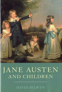Jane Austen and Children, by David Selwyn (2010)