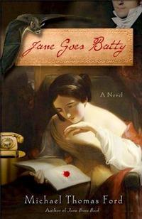 Jane Goes Batty: A Novel, by Michael Thomas Ford (2011)