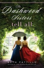 The Dashwood Sisters Tell All, by Beth Pattillo (2011)