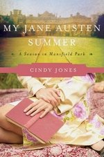 My Jane Austen Summer: A Season of Mansfield Park, by Cindy Jones (2011)