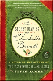 The Secret Diaries of Charlotte Bronte, by Syrie James (2009)