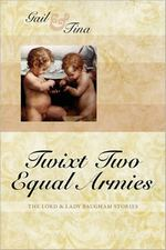 Twixt Two Equal Armies, by Gail McEwen & Tina Moncton (2010)